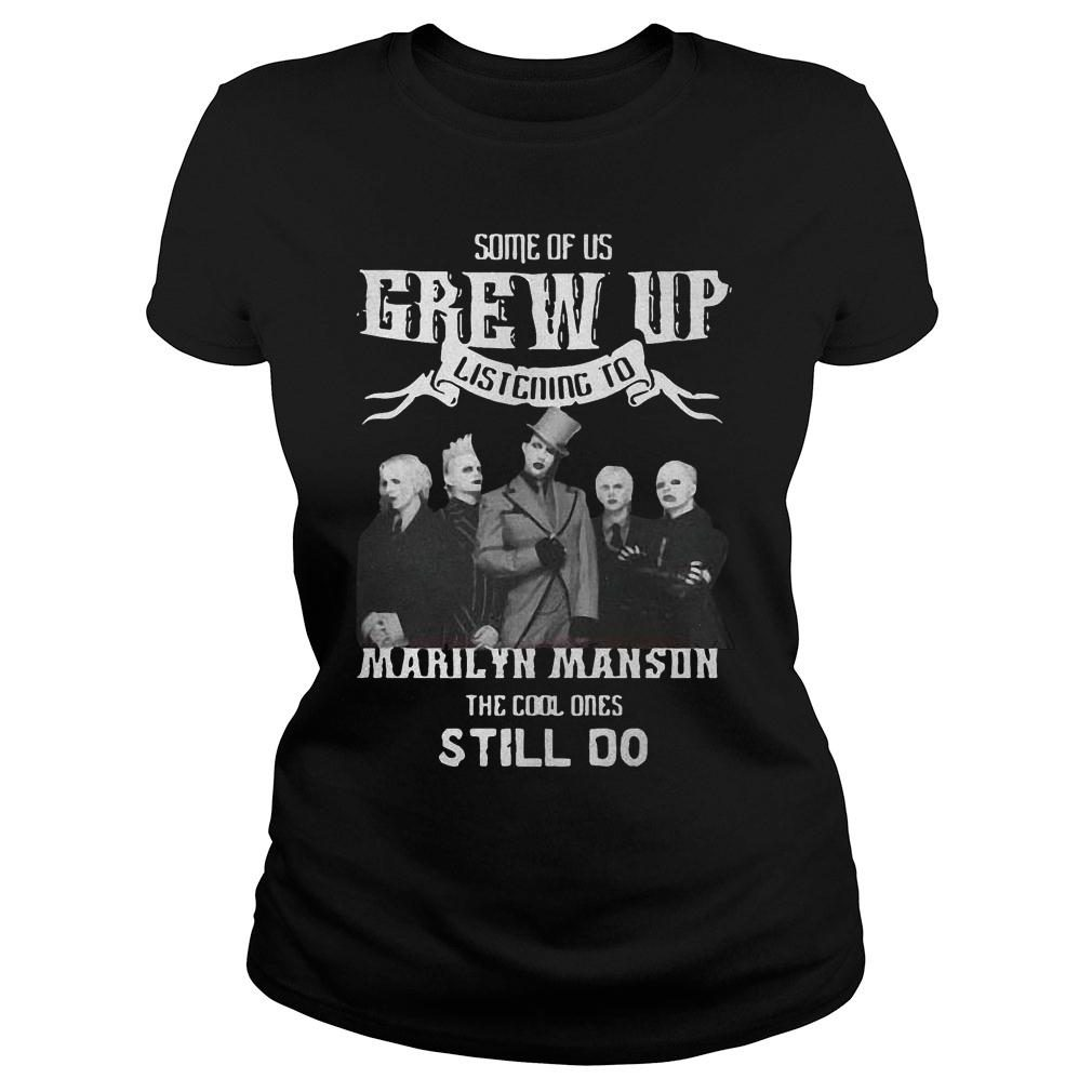Some of us grew up listening to Marilyn Manson the cool ones still do Shirt ladies tee