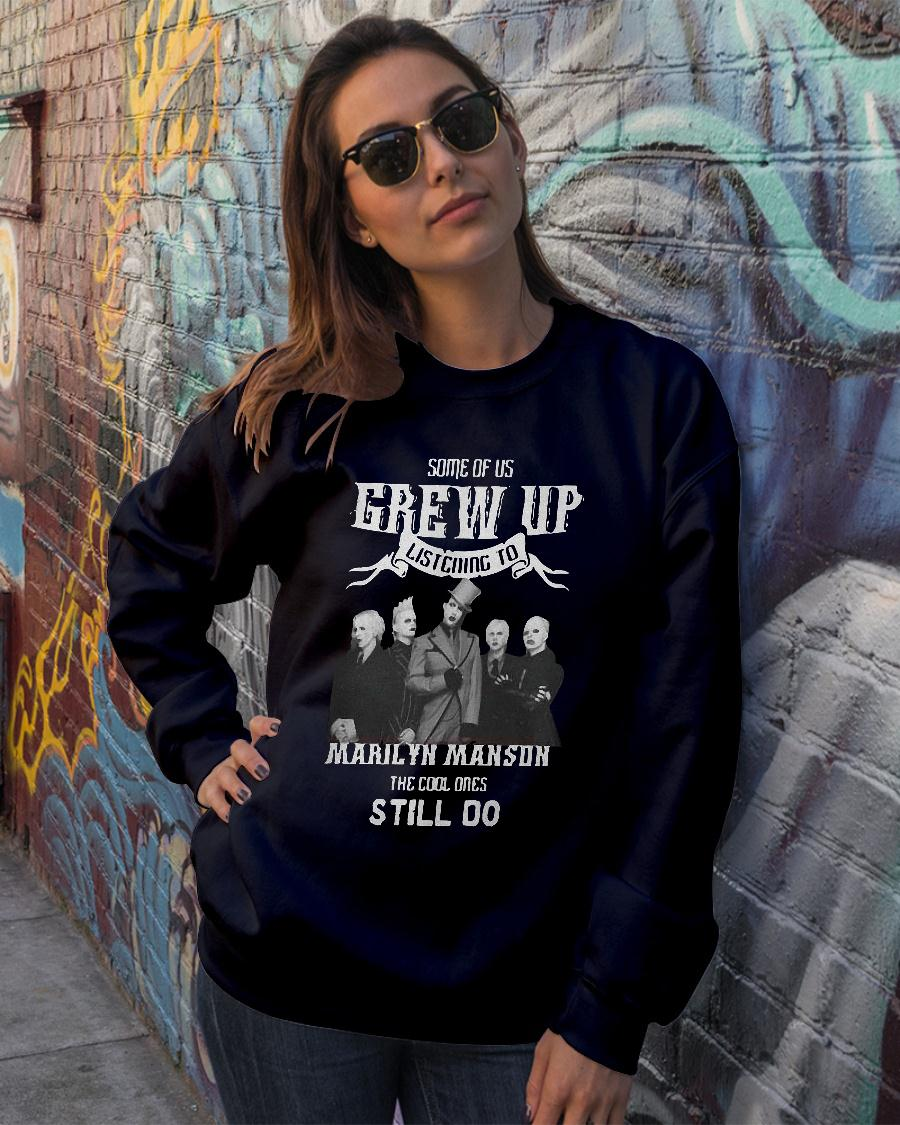 Some of us grew up listening to Marilyn Manson the cool ones still do Shirt sweater official