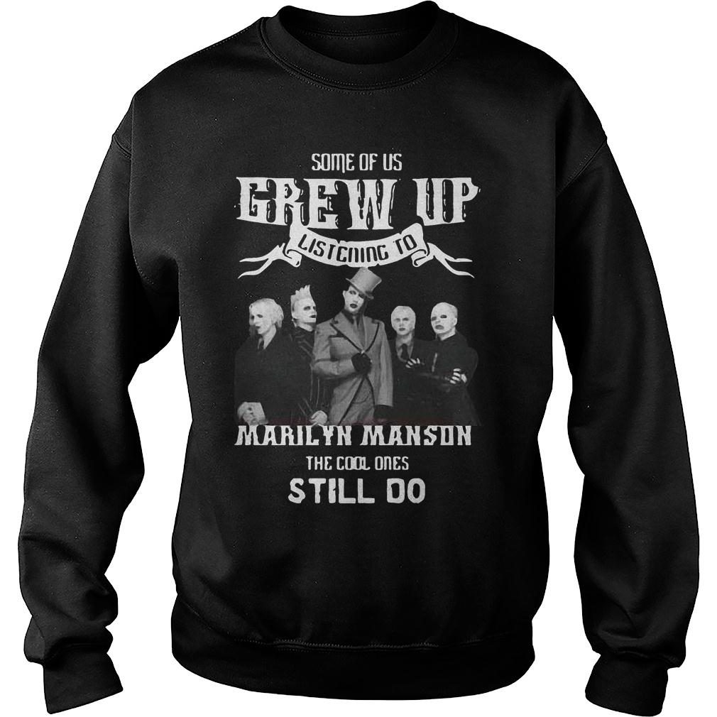 Some of us grew up listening to Marilyn Manson the cool ones still do Shirt sweater