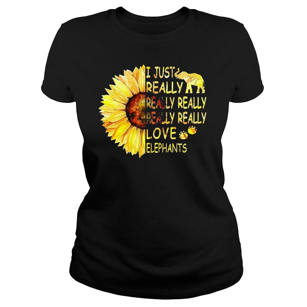 Sunflower trend I just really really really really really love elephants shirt ladies tee