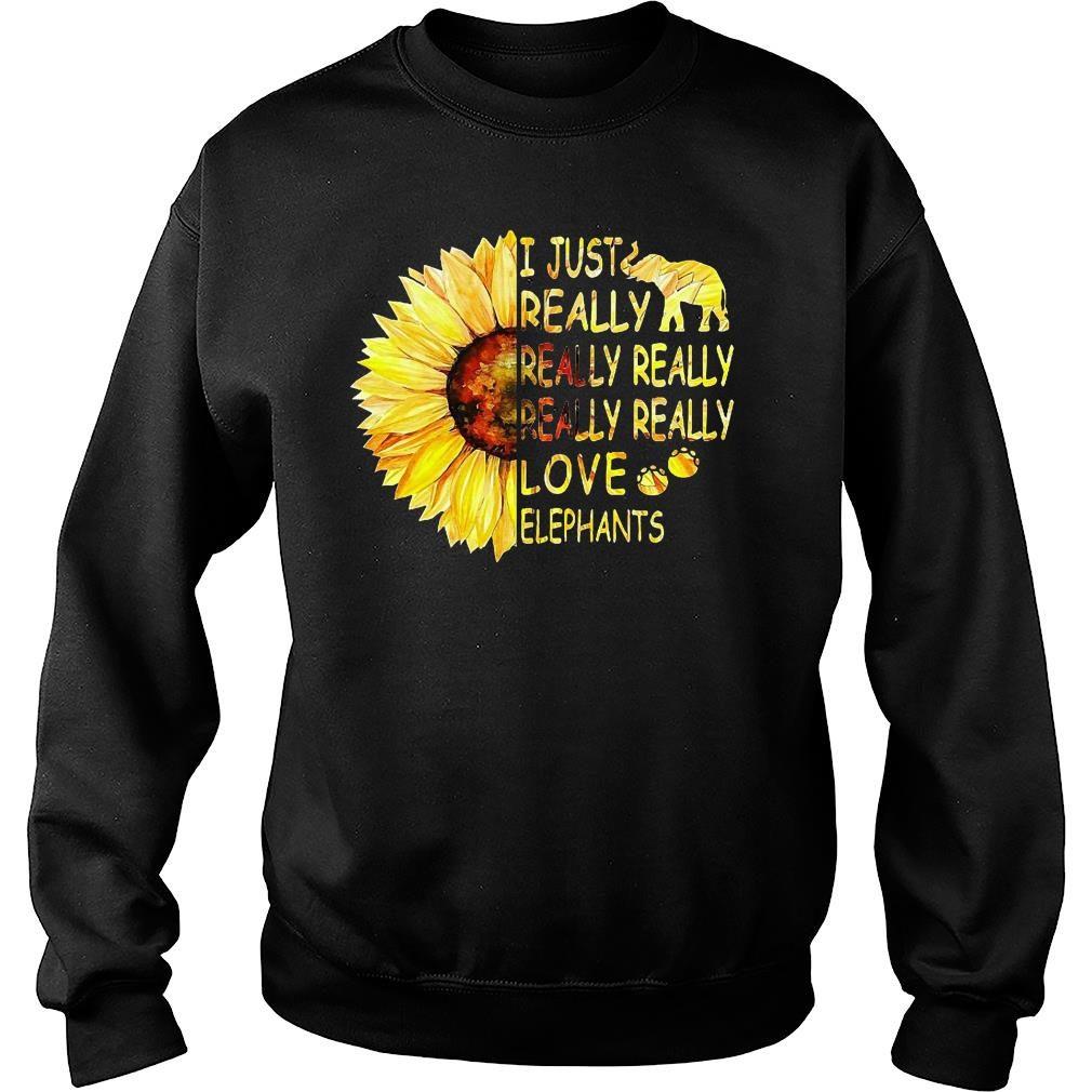 Sunflower trend I just really really really really really love elephants shirt sweater