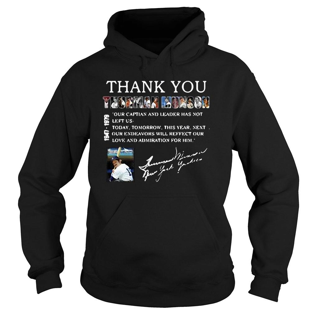 Thank you Thurman Munson our captain and leader has not left us shirt hoodie
