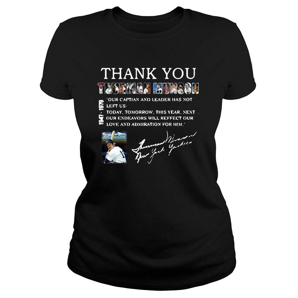 Thank you Thurman Munson our captain and leader has not left us shirt ladies tee
