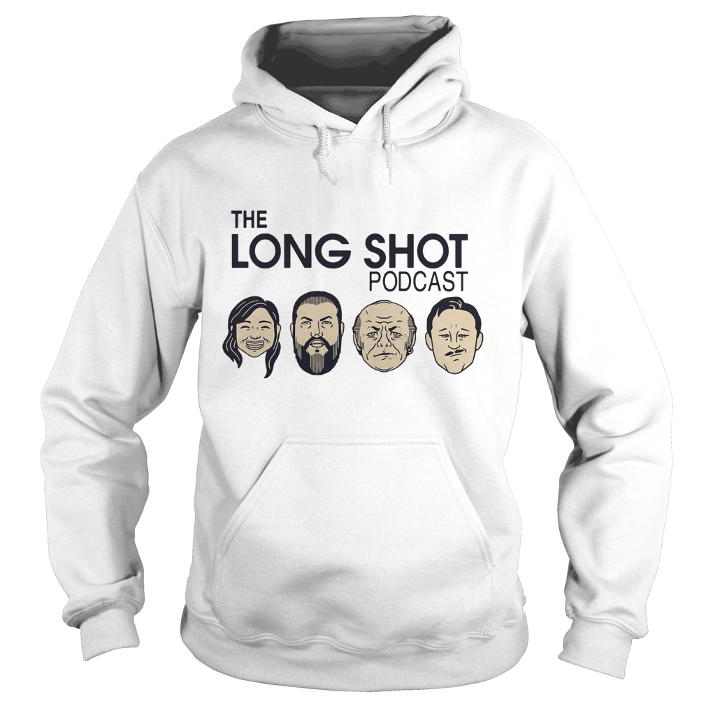 The Long Shot Podcast shirt hoodie