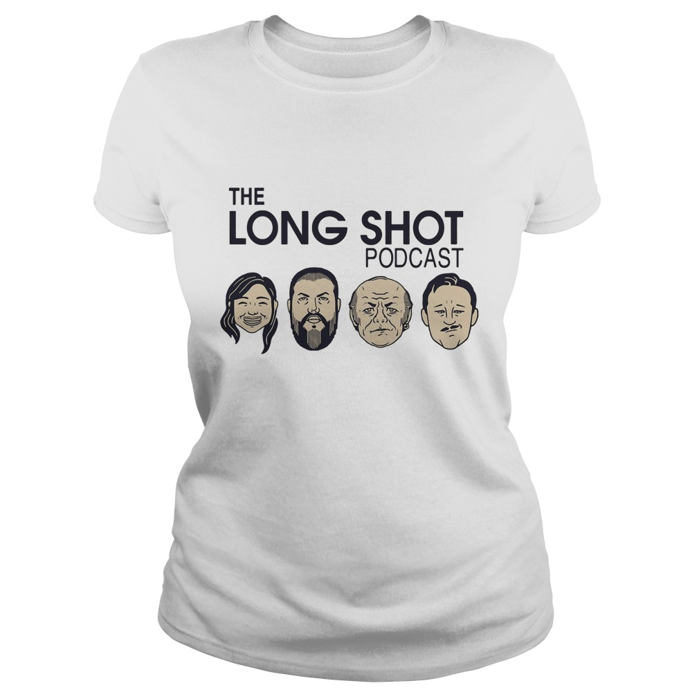 The Long Shot Podcast shirt ladies tee