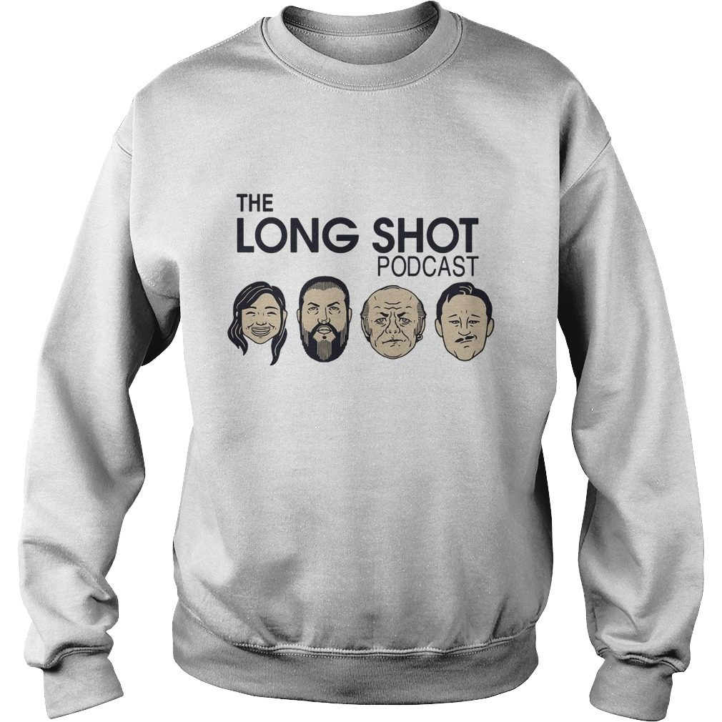 The Long Shot Podcast shirt sweater