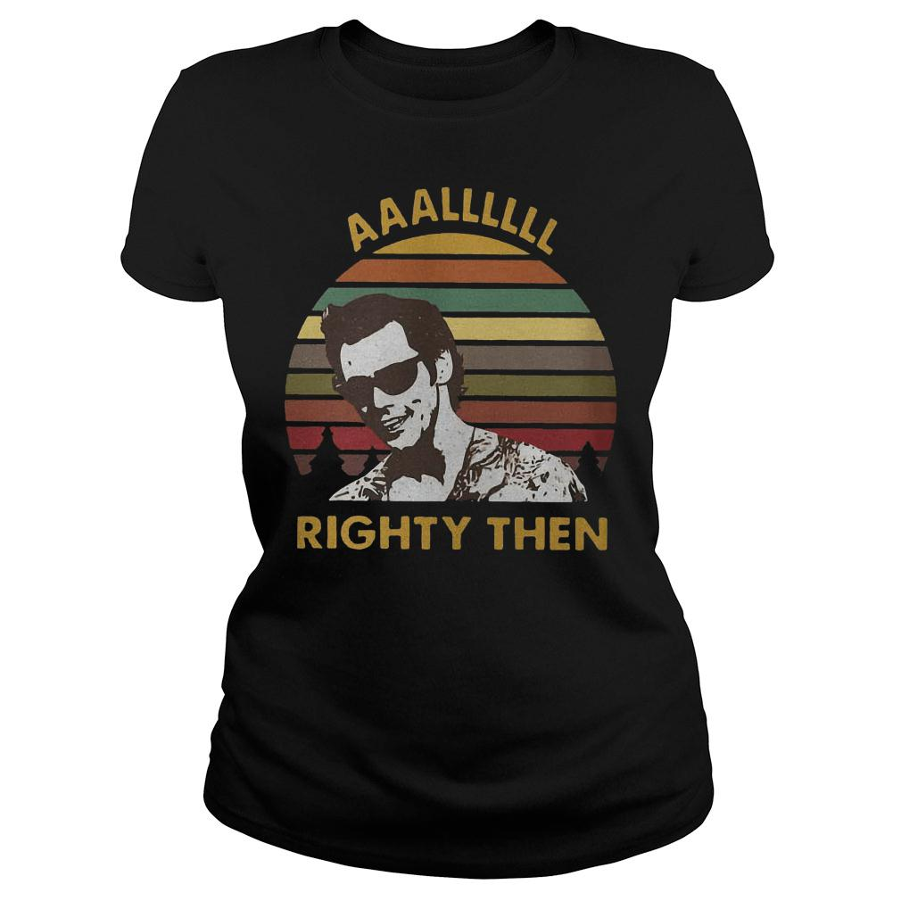 The sunset Alllll Righty then shirt ladies tee