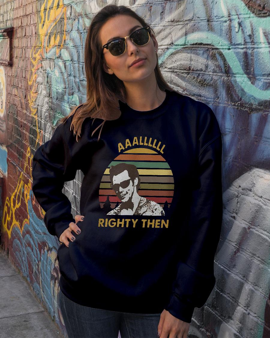 The sunset Alllll Righty then shirt sweater official