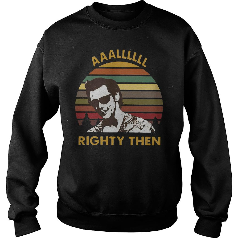 The sunset Alllll Righty then shirt sweater