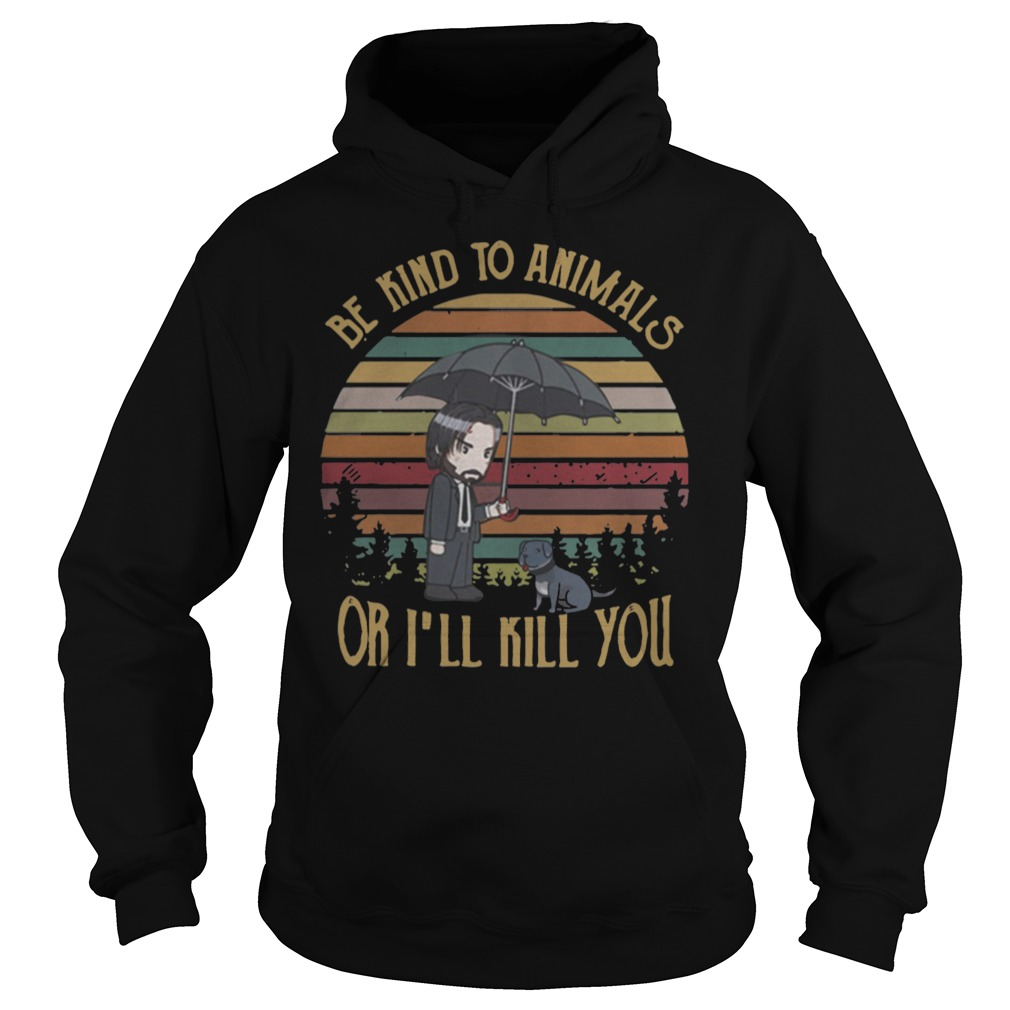The sunset John Wick be kind to animals or I'll kill you shirt hoodie