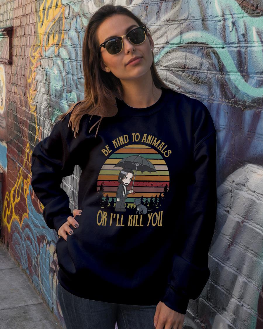 The sunset John Wick be kind to animals or I'll kill you shirt sweater official