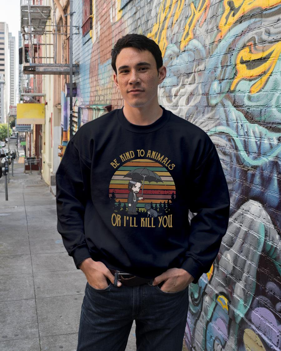 The sunset John Wick be kind to animals or I'll kill you shirt sweater unisex