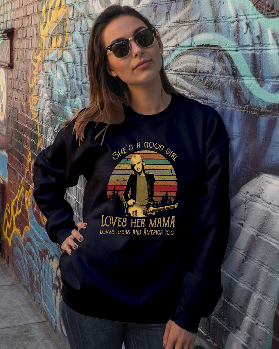Tom Betty She's A Good Girl Loves Her Mama Loves Jesus And America Too Shirt sweater official
