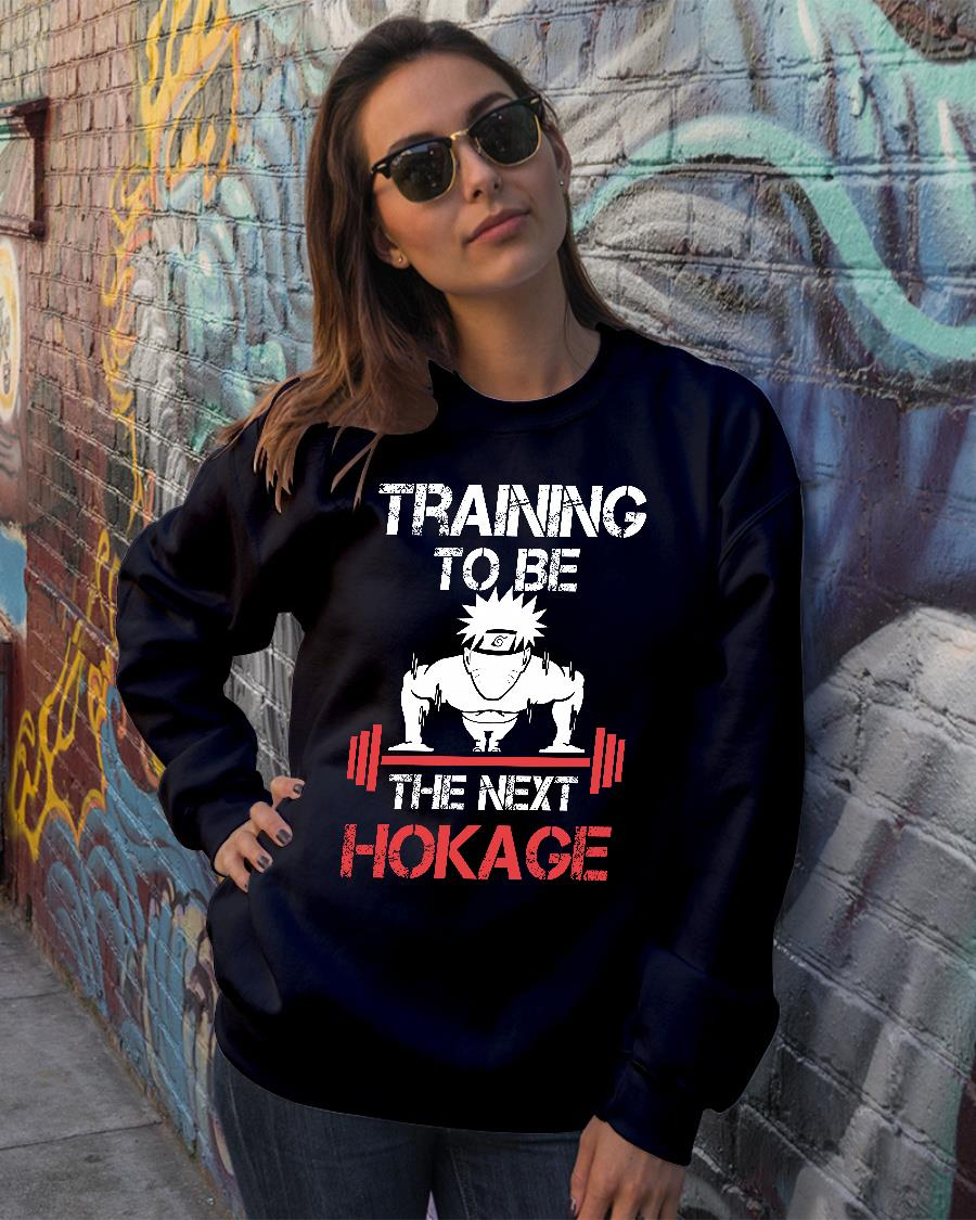 Training To Be A The Next Hokage shirt sweater official