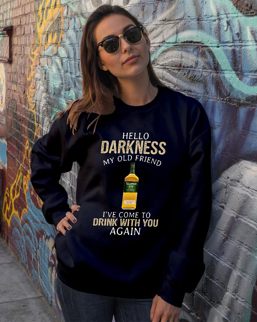 Tullamore dew darkness my old friend I've come to drink with you again shirt sweater official