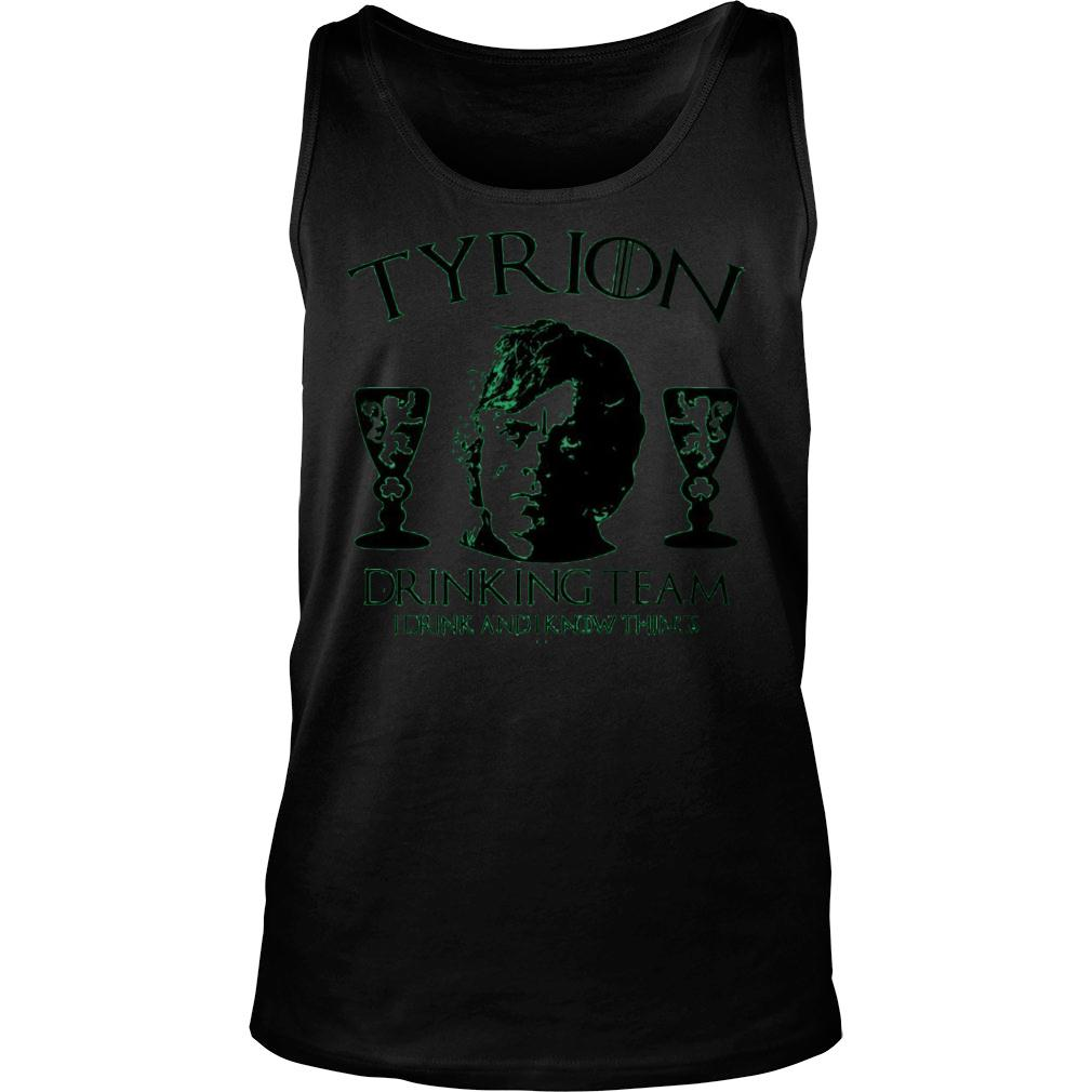 Tyrion Drinking Team I Drink And I Know Things St Patrick's Day shirt tank top