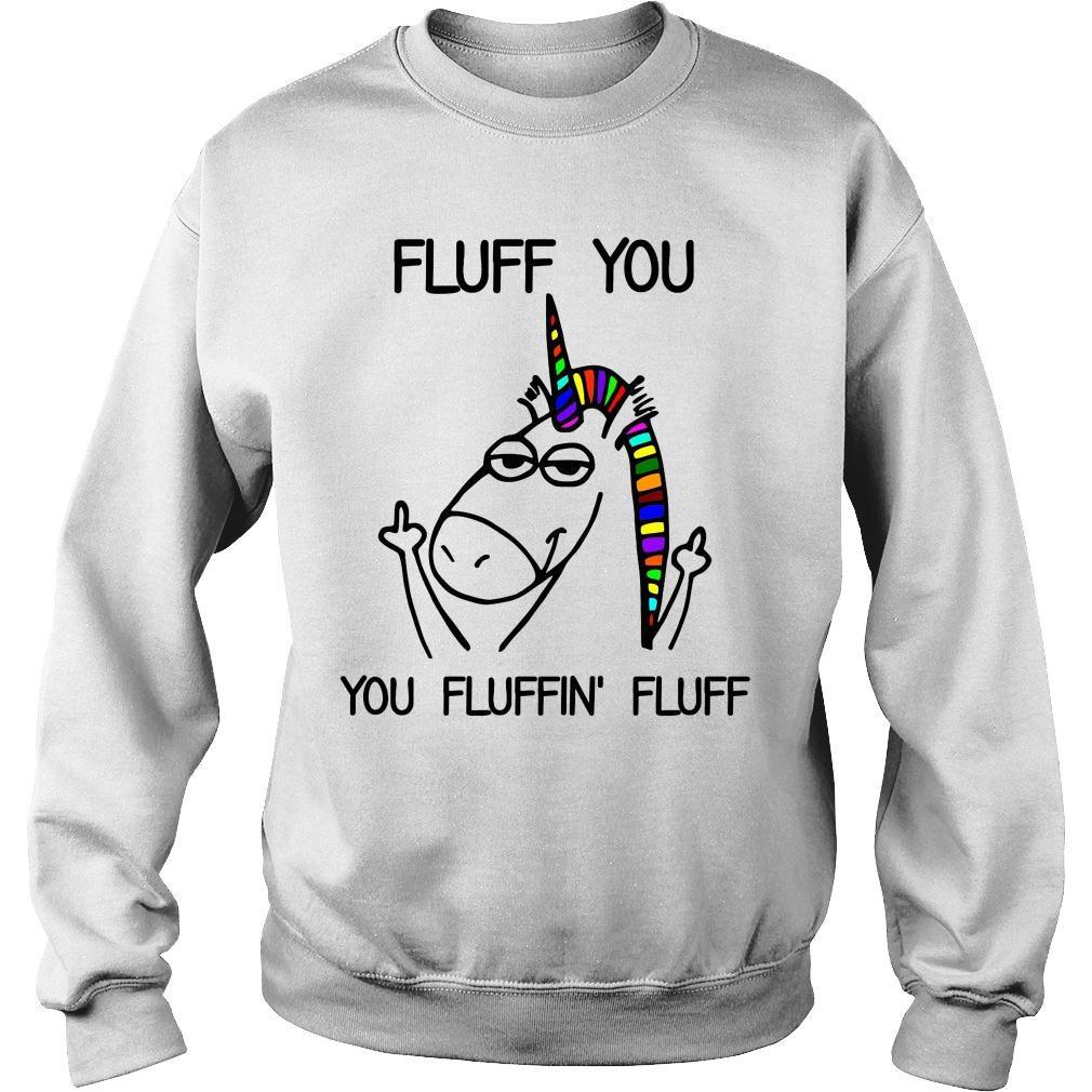 Unicorn Fluff You You Fluffin' Fluff Mugs shirt sweater