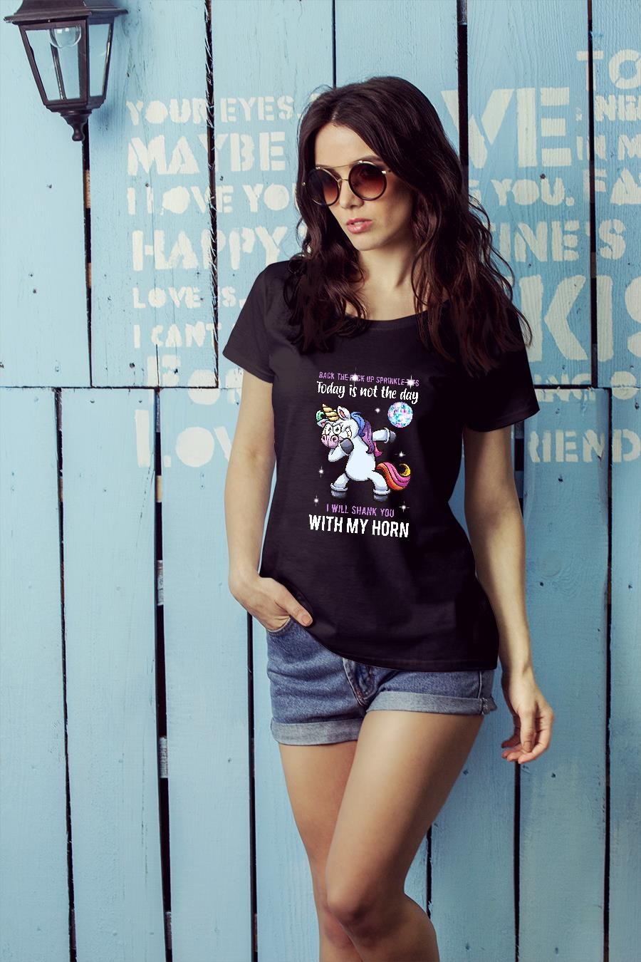 Unicorn dance back the fuck up sprinkle tits today is not the day shirt ladies tee official