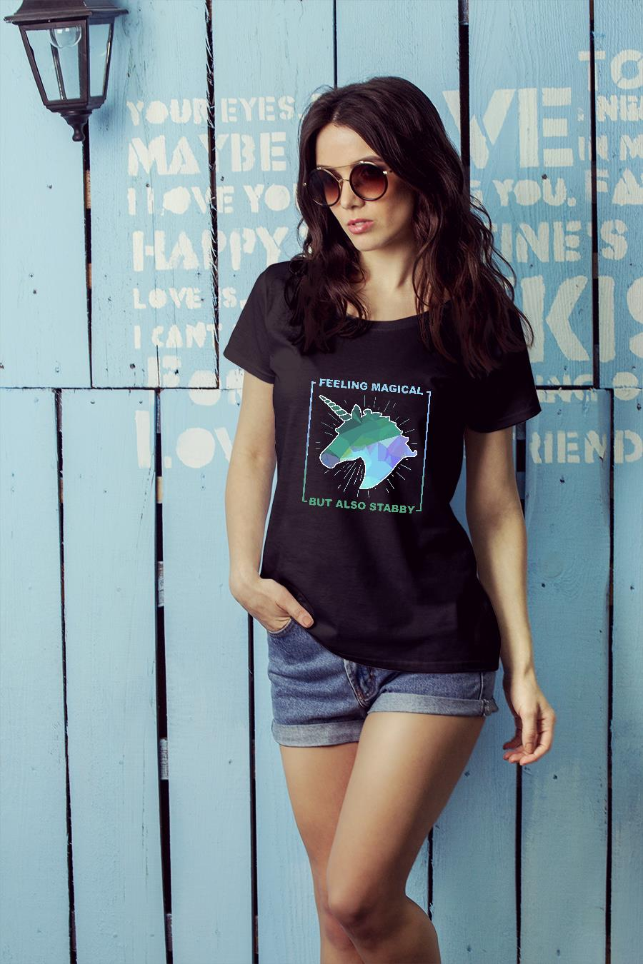 Unicorn feeling magical but also stabby shirt ladies tee official