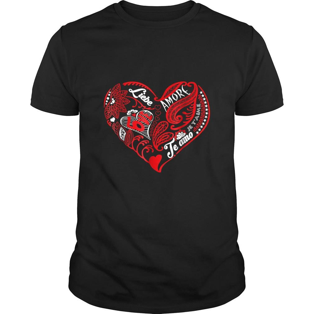 Valentine Love what matters in multiple languages shirt