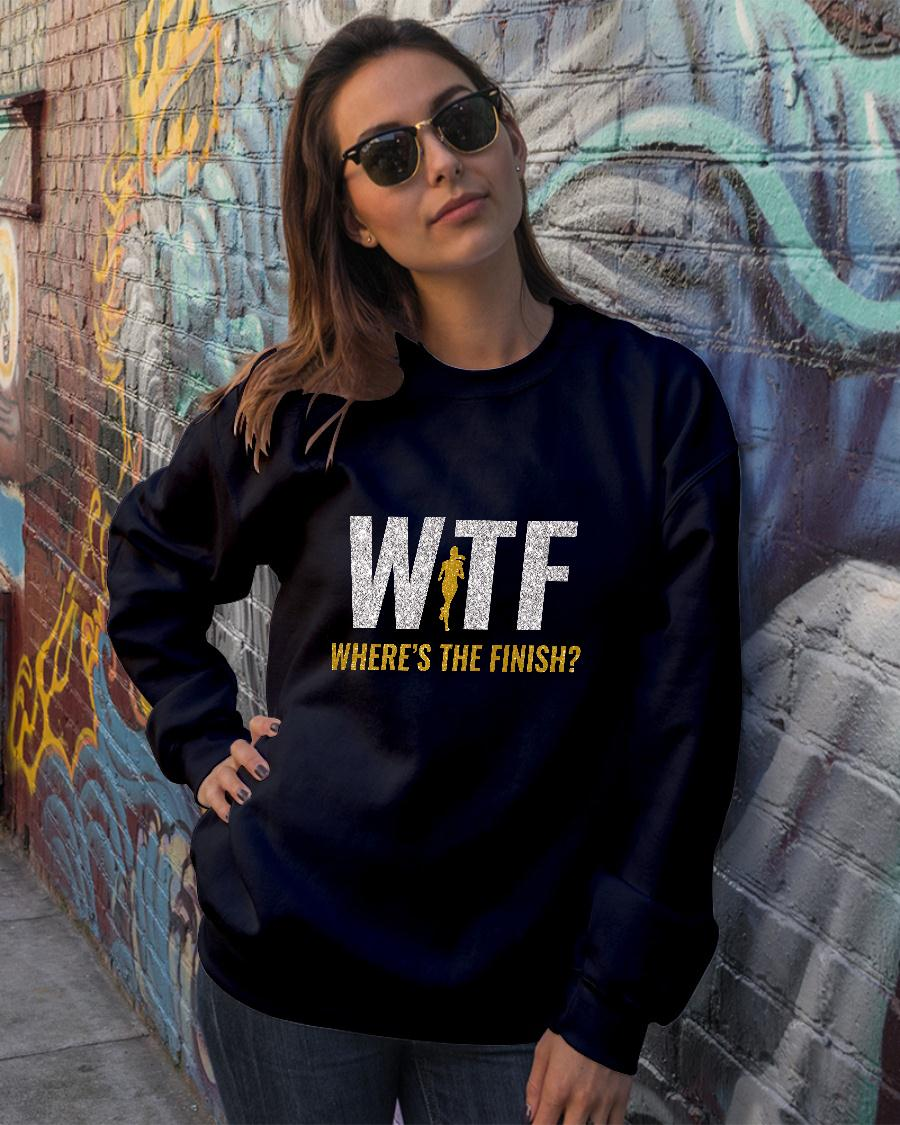 WTF Where's The Finish Shirt sweater official