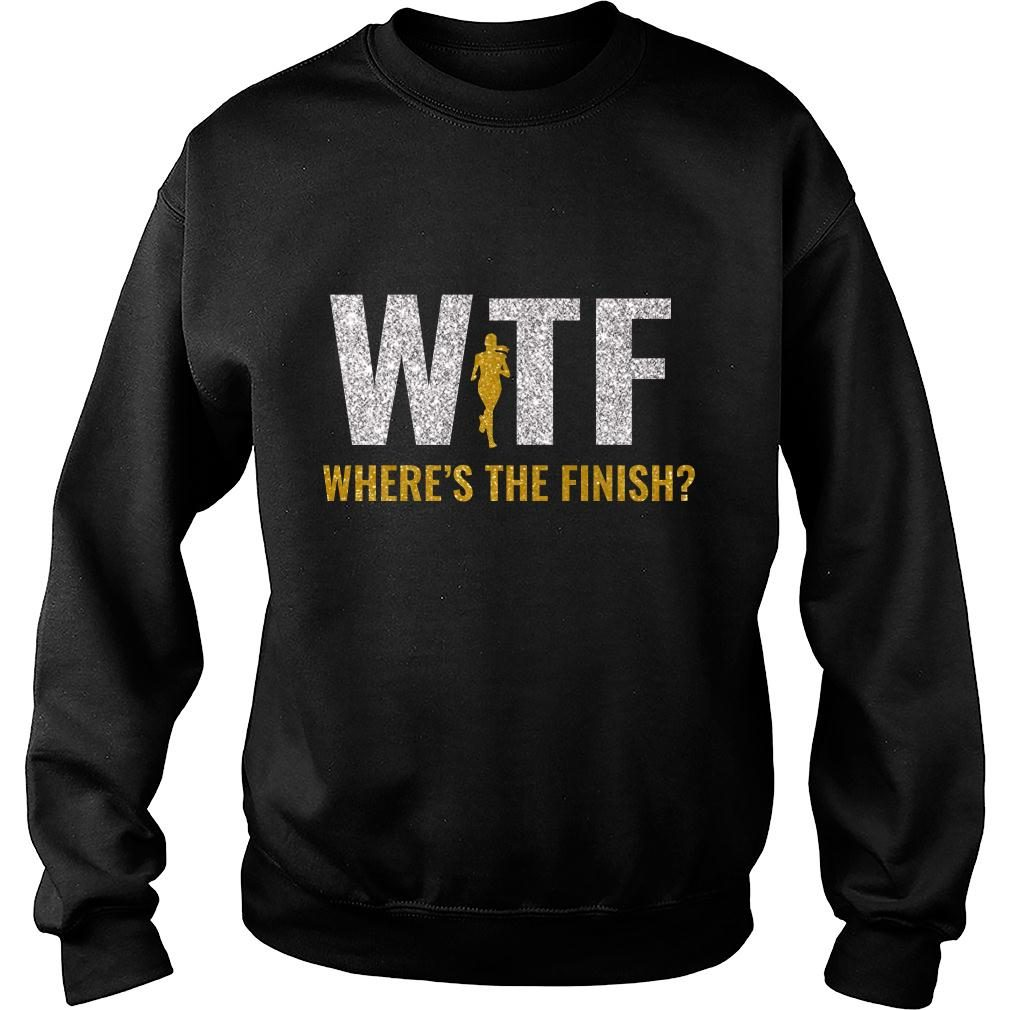 WTF Where's The Finish Shirt sweater