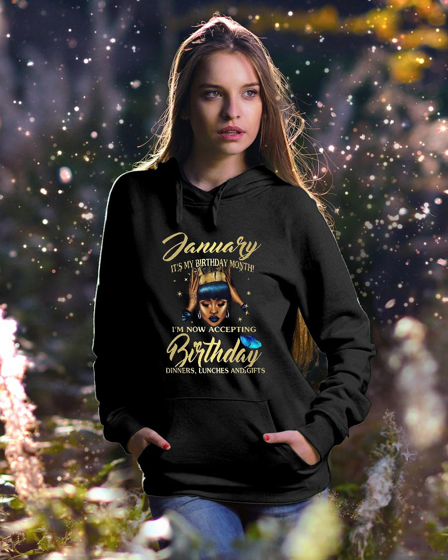 Woman January It's my birthday month I'm now accepting Birthday dinners lunches and gifts shirt hoodie unisex