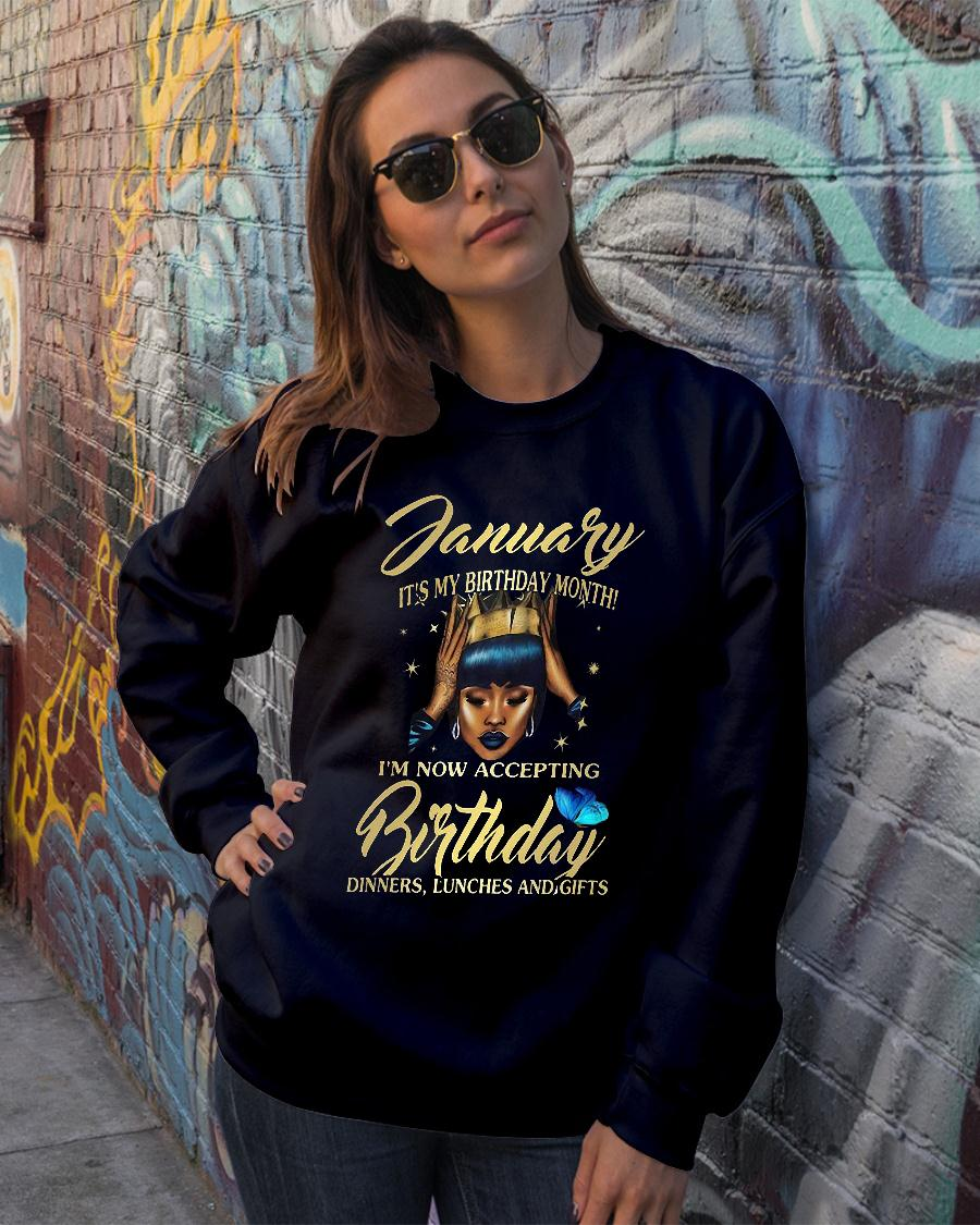 Woman January It's my birthday month I'm now accepting Birthday dinners lunches and gifts shirt sweater official