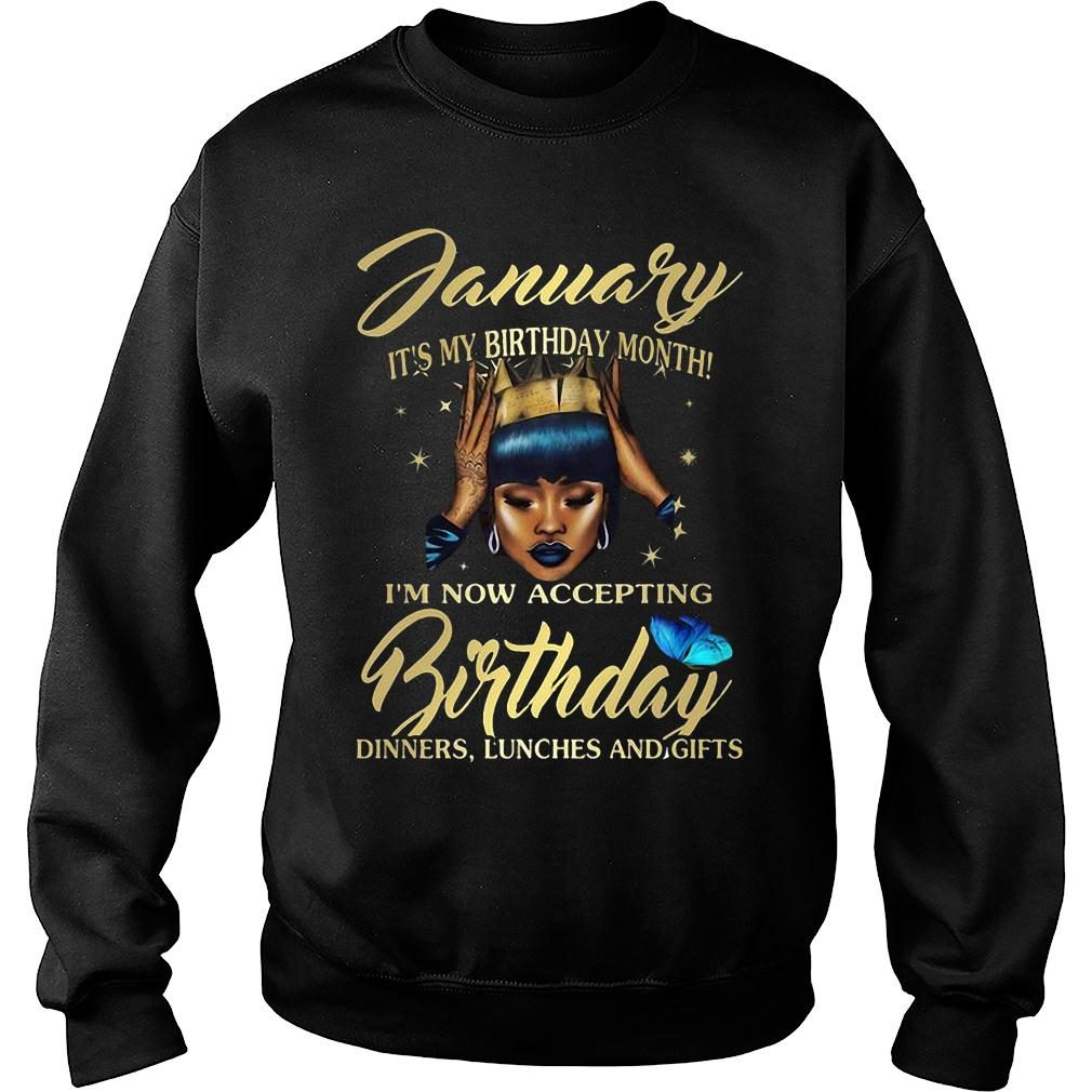 Woman January It's my birthday month I'm now accepting Birthday dinners lunches and gifts shirt sweater