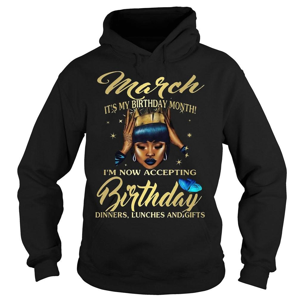 Woman March It's my birthday month I'm now accepting Birthday dinners lunches and gifts shirt hoodie