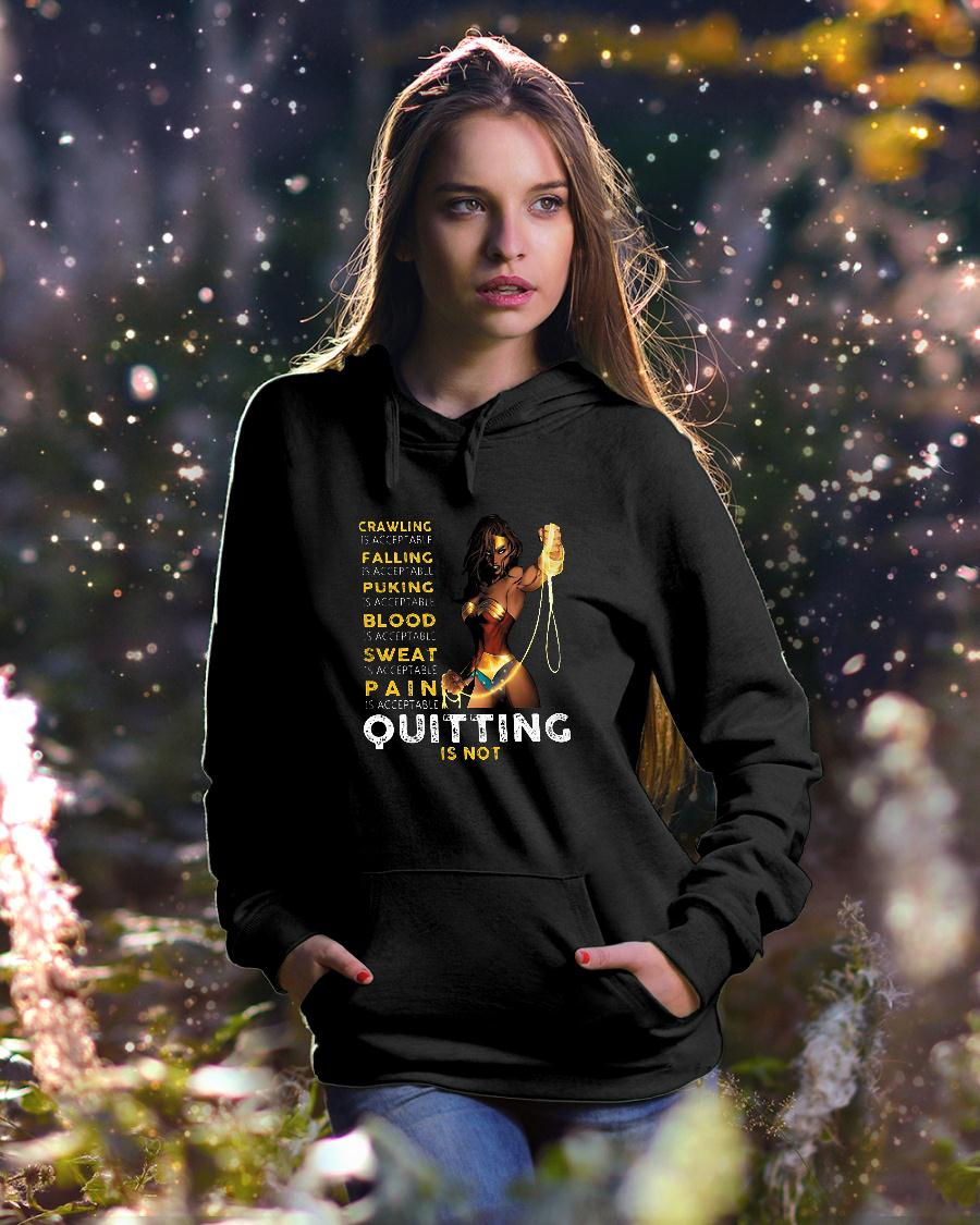 Women Crawling Is Acceptable Falling Is Acceptable Quitting Is Not shirt hoodie unisex