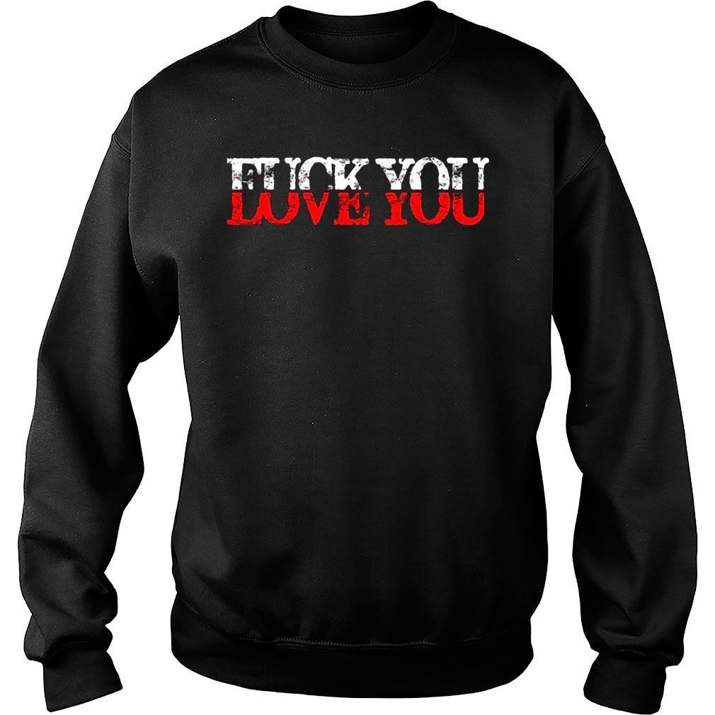 Women'S Fuck You Love You Tshirt sweater