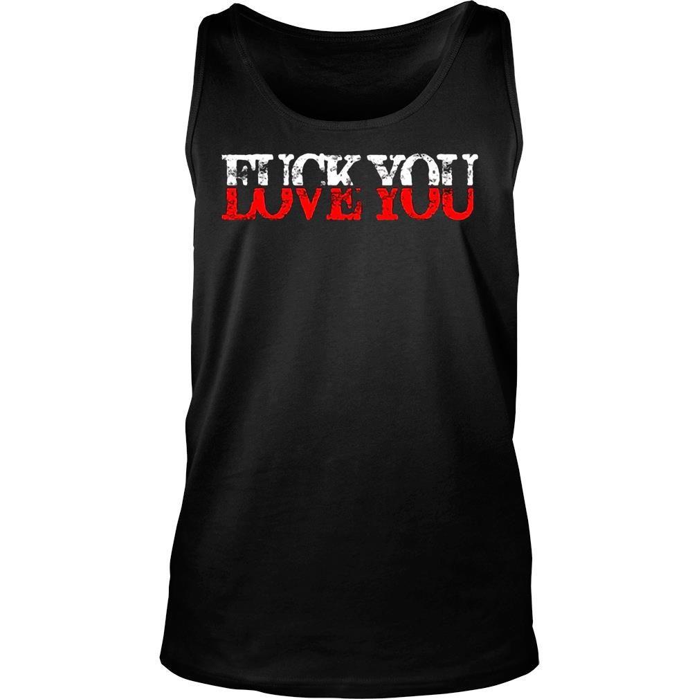 Women'S Fuck You Love You Tshirt tank top