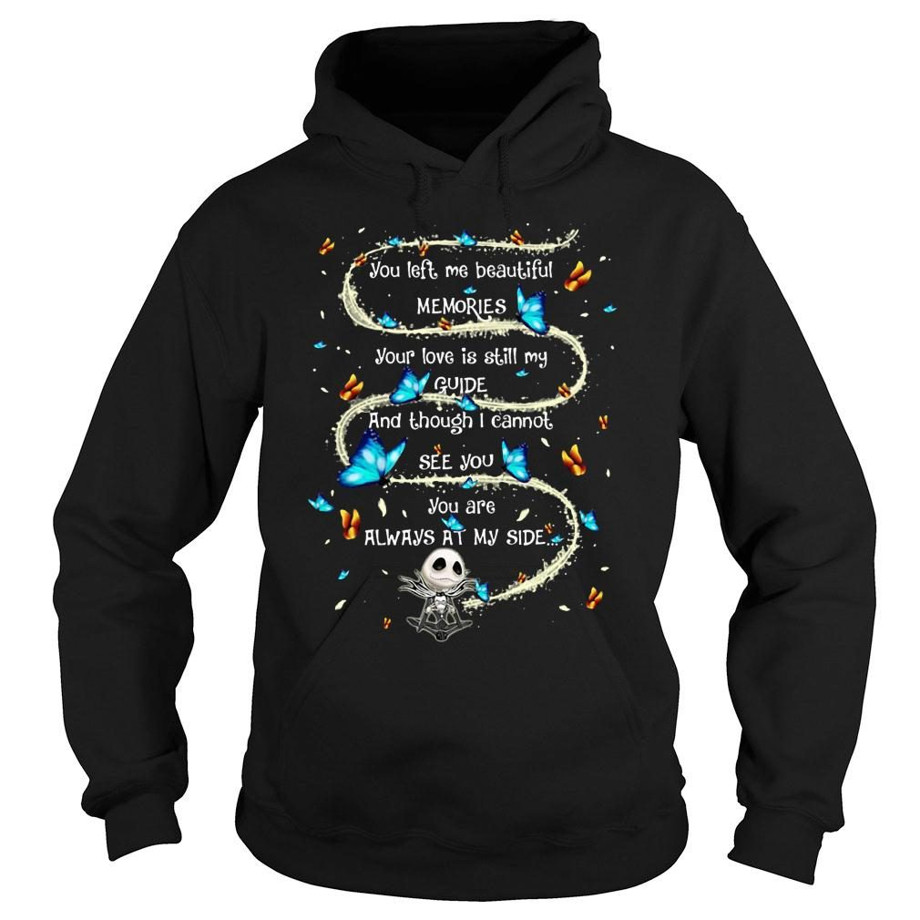 You left me beautyful memories your love is still my guide and though i cannot see you mug shirt hoodie