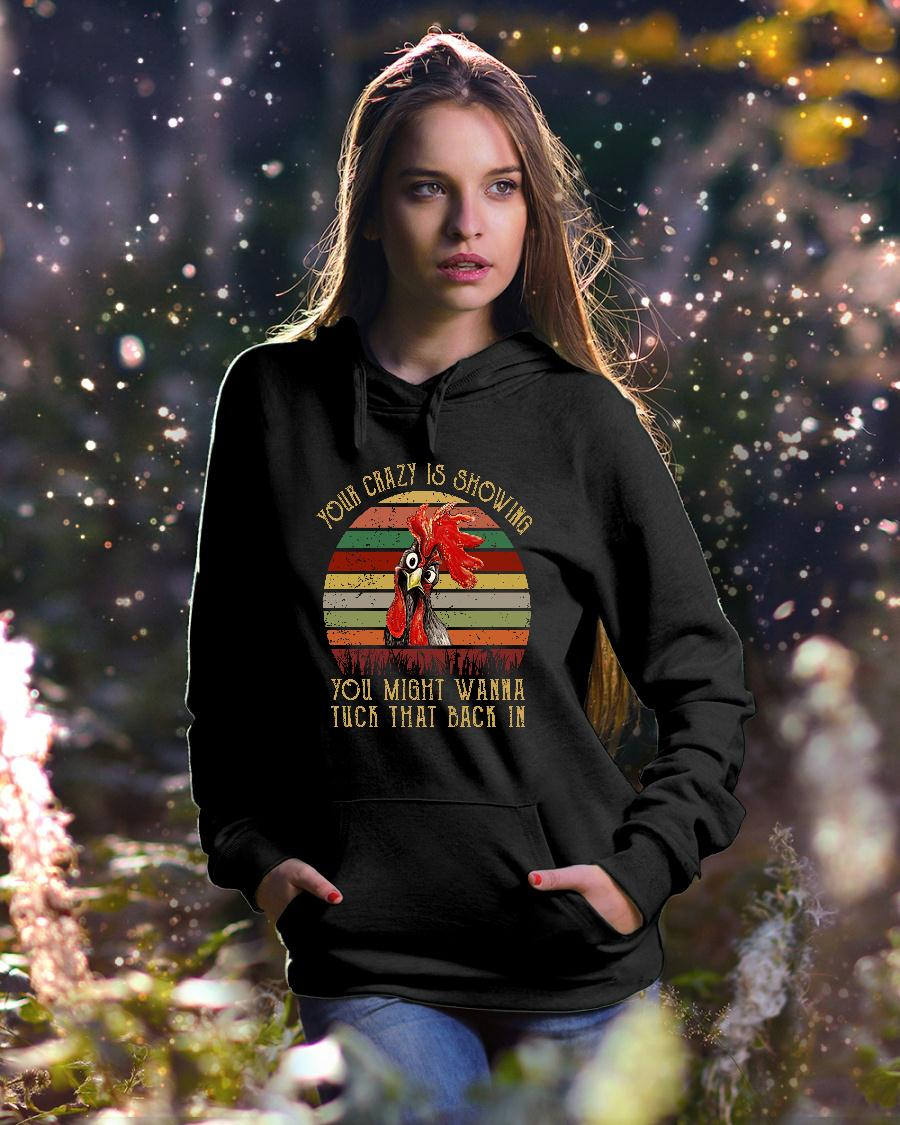 luxury Chicken your crazy is showing you might wanna tuck that back shirt hoodie unisex